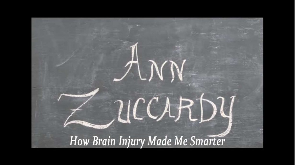 How a brain injury made me smarter: Ann Zuccardy's Story